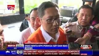 Anas Minta KPK Periksa SBY dan Ibas