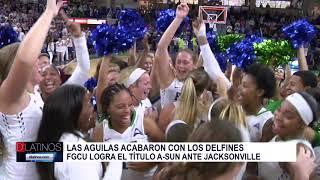 El equipo femenino de FGCU logró el título A-Sun y su pase al torneo NCAA