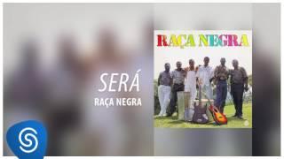 Raça Negra - Será (Raça Negra, Vol. 3) [Áudio Oficial]