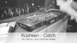 Kosheen - Catch (Yellineck x Edo Denova remix)