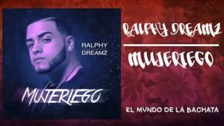 Ralphy Dreamz - Mujeriego - #BACHATA 2016