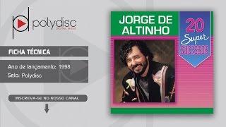 Jorge de Altinho - 20 Super Sucessos - Nem Ligue