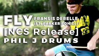 "Phil J Drum Remix of ""Fly"" by Fransis Derelle - (feat. Parker Pohill) [NCS Release]"
