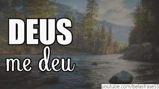 DEUS ME DEU TUDO QUE PRECISAVA || Mensagem De Deus