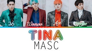 TINA (티나) - MASC  [Color Coded Lyrics] (ENG/ROM/HAN)