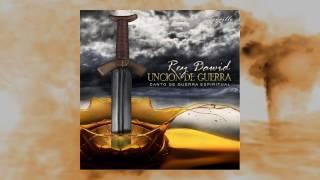 Rey Dawid - Uncion de Guerra (Audio Cover)