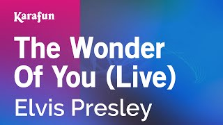 Karaoke The Wonder Of You (Live) - Elvis Presley *