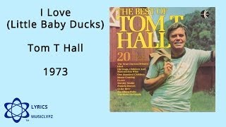 I Love Little Baby Ducks - Tom T Hall 1973 HQ Lyrics MusiClypz
