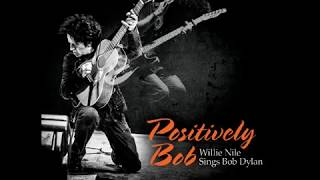 """Blowin' in the Wind"" Postively Bob: Willie Nile Sings Bob Dylan"