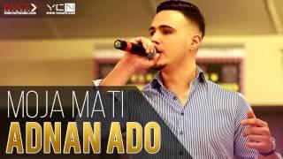 Adnan Ado - 2016 - Moja Mati