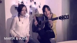 Marta & Ajda - Sing it back (Moloko) Acoustic cover
