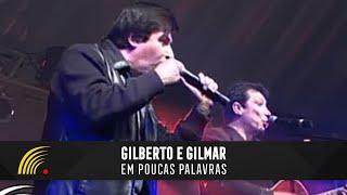 Gilberto e Gilmar - Em Poucas Palavras - Gravado Em Um Circo, Onde Tudo Começou...