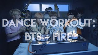 Dance Workout: BTS _ FIRE (불타오르네)
