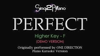 Perfect (Higher Key - Piano Karaoke demo) One Direction