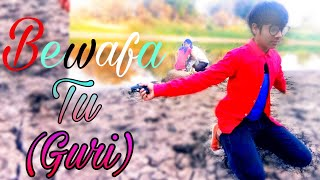 BEWAFA TU - GURI (New Song)  | | Choreograph By Mayank Sarraf | | Lattest Punjabi Sad songs 2018