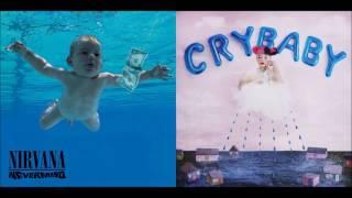 Smells Like You're It (Mashup) - Nirvana & Melanie Martinez