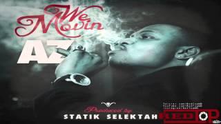 "AZ ""We Movin"" Prod; Statik Selektah (Audio) NEW MUSIC 2013"