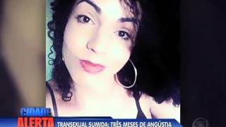 Família de transexual desaparecida continua sem notícias