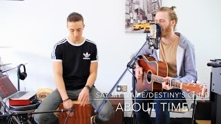 Say My Name/Destiny's Child - About Time Acoustic Cover
