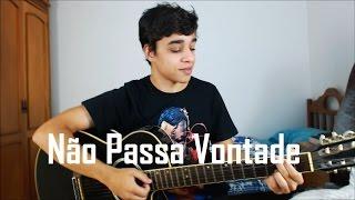 Henrique e Juliano - Não Passa Vontade (Cover por Gabriel Lima)