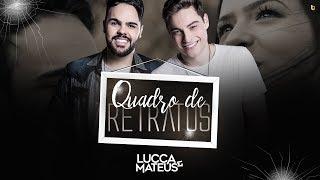 Lucca & Mateus - Quadro de Retratos (CLIPE OFICIAL)