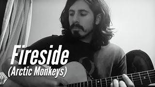 Fireside - Arctic Monkeys (Acoustic Cover)