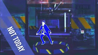 Just Dance  NOT TODAY-BTS (방탄소년단)FANMADE
