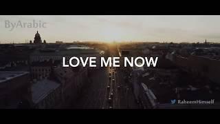 John Legend _  Love Me Now  مترجمة