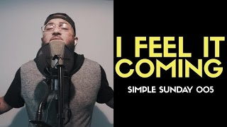 I feel it coming - The Weeknd Feat Daft Punk (Jae Luis cover)