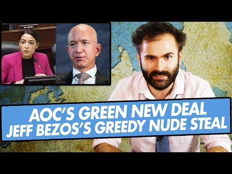 AOC's Green New Deal, Jeff Bezos's Greedy Nude Steal - SOME MORE NEWS