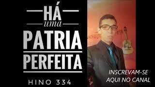 HINO 334  HÁ UMA PATRIA PERFEITA   Ariel Ricardo