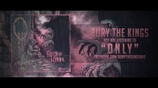 Bury the Kings - Only (featuring Detlyn Raven of Advocates)