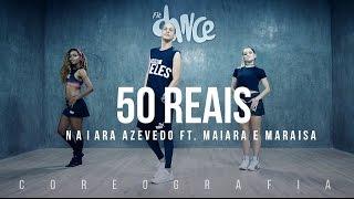 50 Reais - Naiara Azevedo Ft. Maiara e Maraisa - Coreografia   FitDance TV