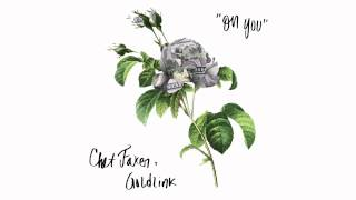 Chet Faker x Goldlink - On You (Official Audio)