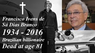Francisco Ivens de Sá Dias Branco Dead at age 81 Billionaire funeral businessman