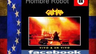 Gillman  Hombre Robot  Vivo & En Vivo Venezuela