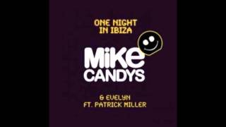 Mike Candys & Evelyn feat. Patrick Miller One night in Ibiza (Radio Mix) HD1080p/HQ