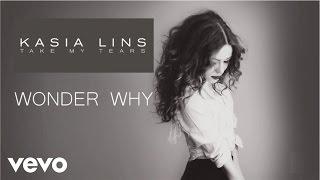 Kasia Lins - Wonder Why (Lyric Video)