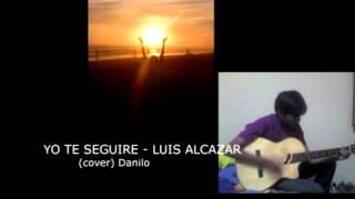 YO TE SEGUIRE - LUIS ALCAZAR (cover)