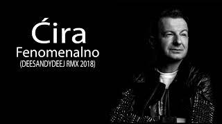 Cira - Fenomenalno (DEESANDYDEEJ Rmx 2018) NOVO
