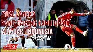 GOL LANGKA DI DUNIA (INDONESIA MASUK) Part 2