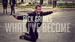 The Walking Dead || Rick Grimes - See What I've Become