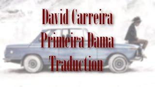 Traduction#1 : Primeira Dama de David Carreira