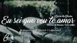 Eu sei que vou te amar (Cover) - Live in the garden - Celebración