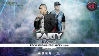 Party Remix Kevin Roldan ft Nicky Jam Extended Version S@imon Deej@y