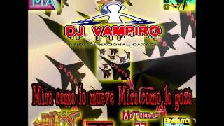 12.- Dj Vampiro - Mira como lo mueve Mira como lo goza - Grandes de la Costa Mix 1er Aniversario