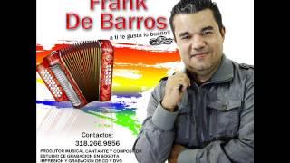 ESTE AMOR - FRANK DE BARROS - VALLENATO ROMANTICO - CANCION PARA DEDICAR - MUSICA POPULAR COLOMBIANA
