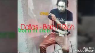 DALLAS - BORN fi RICH {FAST CASH RIDDIM -official audio}ziel records