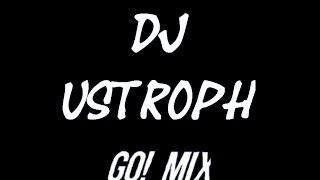 (Go! MIX) DJ Ustroph [HD]