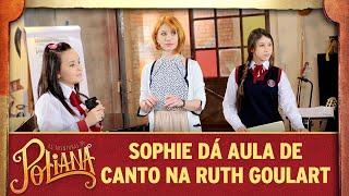 Sophie dá aula de canto na Ruth Goulart | As Aventuras de Poliana